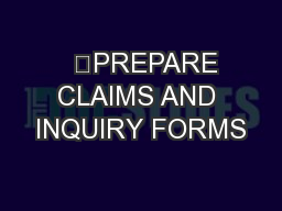 PREPARE CLAIMS AND INQUIRY FORMS