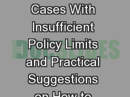 Multi-Claimant Cases With Insufficient Policy Limits and Practical Suggestions on How to Deal With