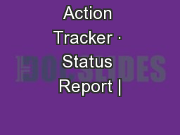 Action Tracker · Status Report |