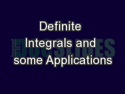 Definite Integrals and some Applications