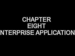 CHAPTER EIGHT ENTERPRISE APPLICATIONS