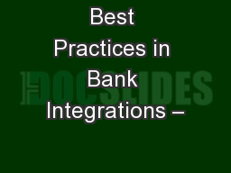 Best Practices in Bank Integrations �