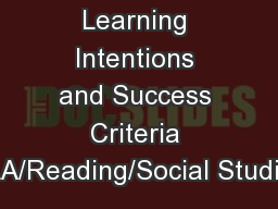 Learning Intentions and Success Criteria ELA/Reading/Social Studies