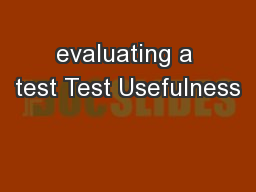 evaluating a test Test Usefulness