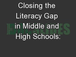 Closing the Literacy Gap in Middle and High Schools: