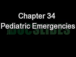 Chapter 34 Pediatric Emergencies