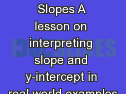 Slippery Slopes A lesson on interpreting slope and y-intercept in real world examples PowerPoint PPT Presentation