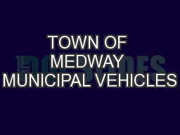 TOWN OF MEDWAY MUNICIPAL VEHICLES
