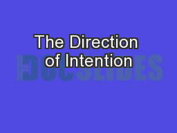 The Direction of Intention PowerPoint PPT Presentation