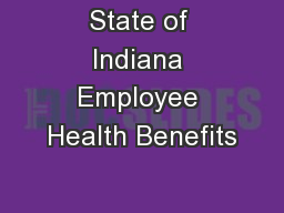 State of Indiana Employee Health Benefits PowerPoint PPT Presentation