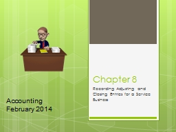Chapter 8 Recording Adjusting and Closing Entries for a Service Business