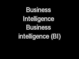 Business Intelligence Business intelligence (BI)