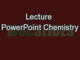 Lecture PowerPoint Chemistry PowerPoint PPT Presentation