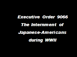 Executive Order 9066 The Internment of