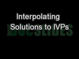 Interpolating Solutions to IVPs