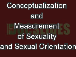 The Conceptualization and Measurement of Sexuality and Sexual Orientation PowerPoint Presentation, PPT - DocSlides