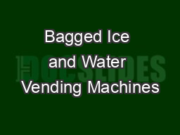 Bagged Ice and Water Vending Machines