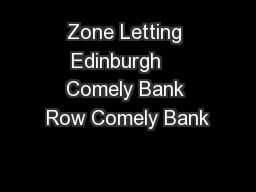 Zone Letting Edinburgh    Comely Bank Row Comely Bank PowerPoint PPT Presentation