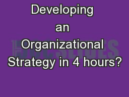 Developing an Organizational Strategy in 4 hours?
