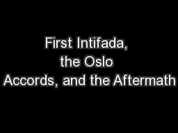 First Intifada, the Oslo Accords, and the Aftermath