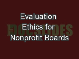 Evaluation Ethics for Nonprofit Boards PowerPoint PPT Presentation