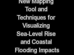 New Mapping Tool and Techniques for Visualizing Sea-Level Rise and Coastal Flooding Impacts