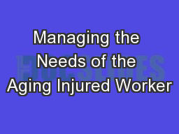 Managing the Needs of the Aging Injured Worker