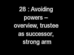 28 : Avoiding powers – overview, trustee as successor, strong arm