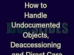 Inventories: How to Handle Undocumented Objects, Deaccessioning and Direct Care