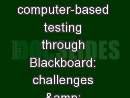 Establishing high stakes computer-based testing through Blackboard: challenges & lessons learne