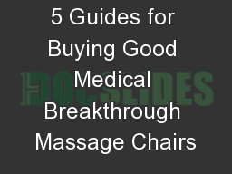 5 Guides for Buying Good Medical Breakthrough Massage Chairs