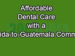 Affordable Dental Care with a Florida-to-Guatemala Commute