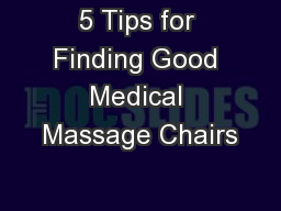 5 Tips for Finding Good Medical Massage Chairs PowerPoint PPT Presentation