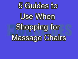5 Guides to Use When Shopping for Massage Chairs