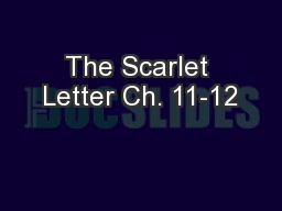 The Scarlet Letter Ch. 11-12