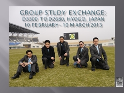 GROUP STUDY EXCHANGE: D3300 TO D2680, HYOGO, JAPAN