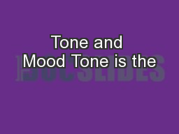Tone and Mood Tone is the