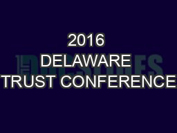 2016 DELAWARE TRUST CONFERENCE