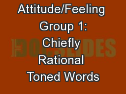 Tone Attitude/Feeling  Group 1: Chiefly Rational Toned Words
