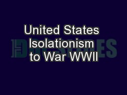 United States Isolationism to War WWII