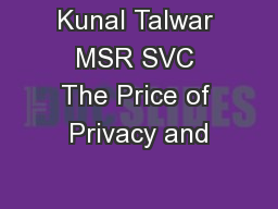 Kunal Talwar MSR SVC The Price of Privacy and