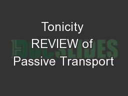 Tonicity REVIEW of Passive Transport