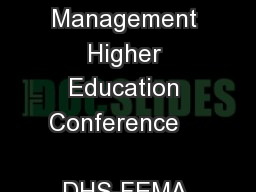 13 th  Annual Emergency Management Higher Education Conference              DHS-FEMA Emergency Mana