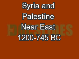 Syria and Palestine Near East 1200-745 BC
