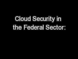 Cloud Security in the Federal Sector: