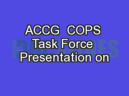 ACCG  COPS Task Force Presentation on