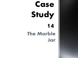 The Marble Jar  Case Study 14