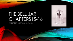 The bell jar chapters15-16