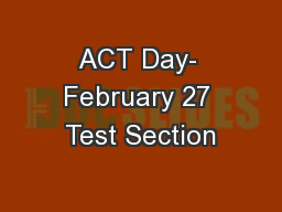 ACT Day- February 27 Test Section