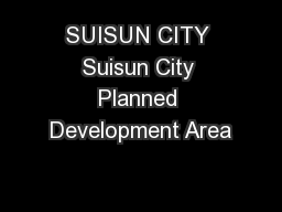 SUISUN CITY Suisun City Planned Development Area